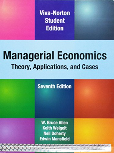 Managerial Economics: Thoery, Applications, and Cases: Weight, Keith, Allen