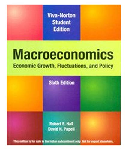 Macroeconomics: Economic Growth, Fluctuations, and Policy, Sixth Edition: David H. Papell,Robert E....