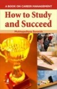 9788130908854: How to Study and Succeed: A Book on Career Management