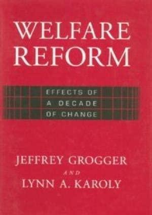 Welfare Reform: Jeffery Grogger