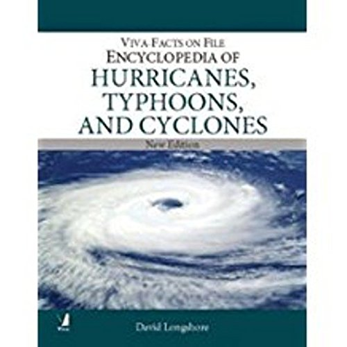 9788130909318: Viva-Facts on File: Ency.of Hurricanes, Typhoons & Cycl [Paperback] [Jul 06, 2010] David Longshore