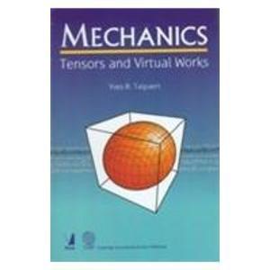 Mechanics (Tensors and Virtual Works): Yves R Talpaert