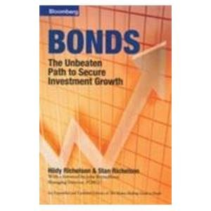 Bonds: The Unbeaten Path to Secure Investment Growth: Hildy Richelson,Stan Richelson