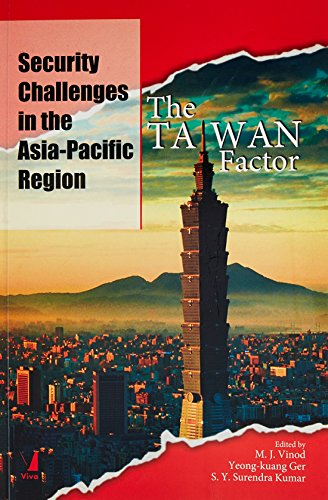 Security Challenges in the Asia-Pacif.Region: The Tawan: M J Vinod Yeong Kuang Ger