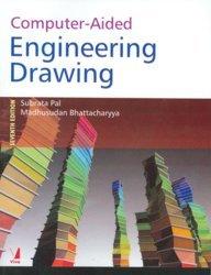 Computer-Aided Engineering Drawing, (Seventh Edition): Madhusudan Bhattacharyya,Subrata Pal