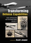 9788130912448: Transforming Defense Capabilities: New Approaches for International Security