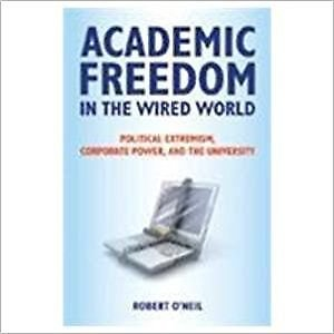 Academic Freedom in the Wired World: Robert Oneil