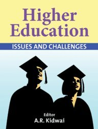 Higher Education : Issues and Challenges: Edited by A.R.
