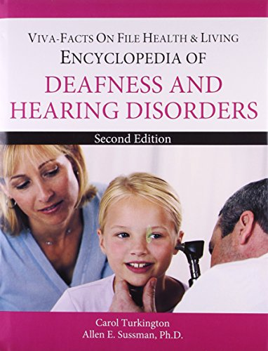 Encyclopedia of Deafness and Hearing Disorders: Allen E. Susssman,Carol Turkington