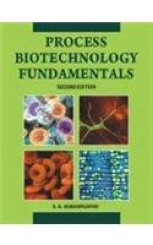 Process Biotechnology Fundamental, Second Edition: S.N. Mukhopadhyay