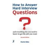 How to Answer Hard Interview Questions : Charlie Gibbs