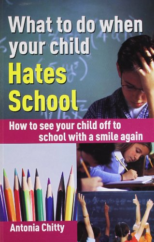 What to do When Your Child Hates School: How to See Your Child off to School with a Smile Again: ...