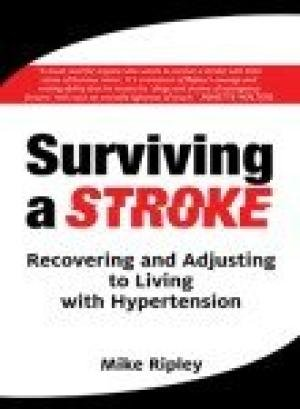Surviving a Stroke: Recovering and Adjusting to Living with Hypertension: Mike Ripley