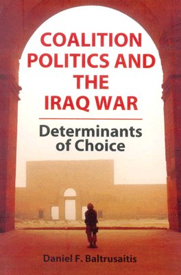 9788130915241: Coalition Politics and the Iraq War: Determinants of Choice