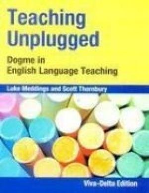 9788130915982: Teaching Unplugged: Dogme in English Language Teaching