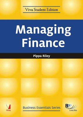 Business Essentials : Managing Finance: Pippa Riley