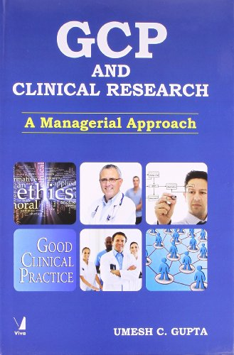 GCP and Clinical Research: A Managerial Approach: Umesh C. Gupta