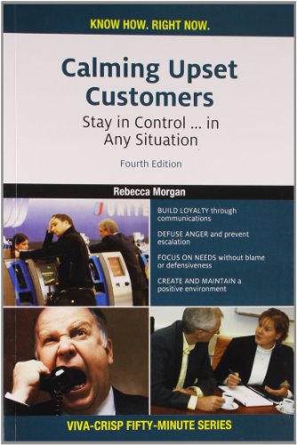 Calming Upset Customers: Stay in Control . in Any Situation (Series: Viva-Crisp Fifty-Minute): ...