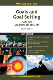 Goals and Goal Setting: Achieve Measurable Results: Larrie Rouillard