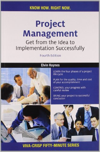 Project Management: Get from the Idea to Implementation Successfully (Series: Viva-Crisp ...