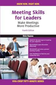 Meeting Skills for Leaders: Make Meetings More Productive (Series: Viva-Crisp Fifty-Minute): Elvin ...