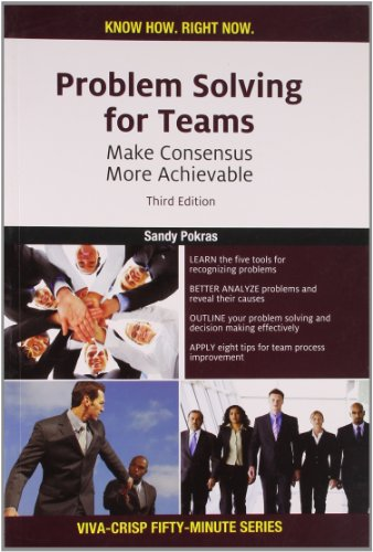 Problem Solving for Teams: Make Consensus More Achievable (Series: Viva-Crisp Fifty-Minute): Sandy ...