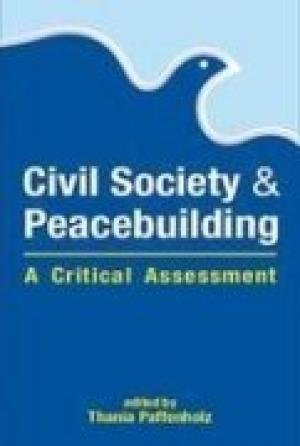 Civil Society and Peacebuilding: A Critical Assessment: Thania Paffenholz (ed.)