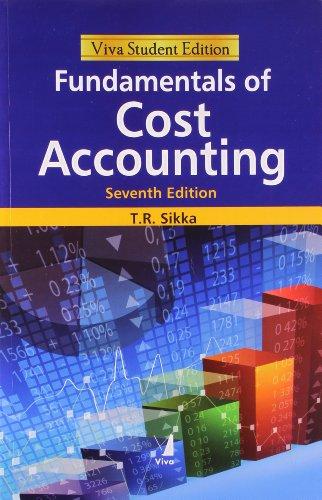 Fundamentals Of Cost Accounting, 7/E: Dr. Tilak Raj
