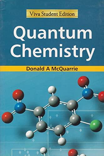 Quantum Chemistry (Viva Student Edition): Donald A McQuarrie