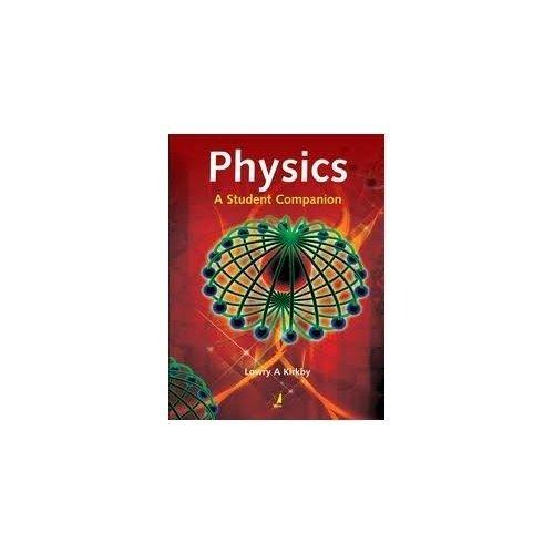 Physics: A Student Companion: Lowry A Kirkby