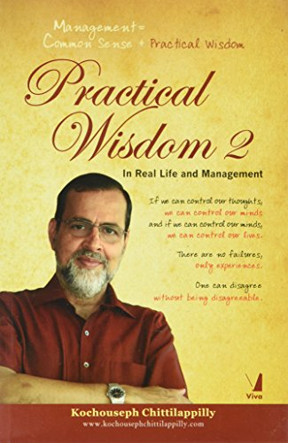 Practical Wisdom 2: In Real Life and Management: Kochouseph Chittilappilly