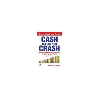 Cash Before You Crash, 4/e: Ajoy Guha N