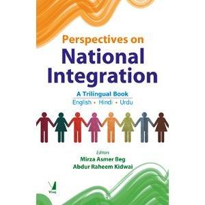 Perspectives on National Integration: A Trilingual Book (English, Hindi, Urdu): Mirza Asmer Beg & ...