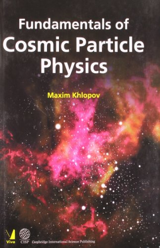 Fundamentals of Cosmic Particle Physics: Maxim Khlopov
