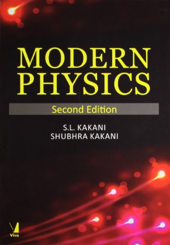 Modern Physics (Second Edition): S.L. Kakani,Shubhra Kakani