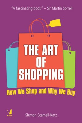 9788130926827: The Art of Shopping: How We Shop and Why We Buy