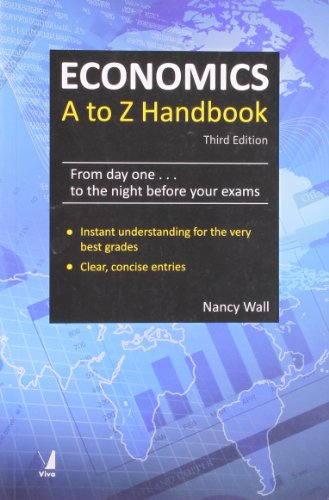 Economics A to Z Handbook: From Day One to the Night Before Your Exams (Third Edition): Nancy Wall