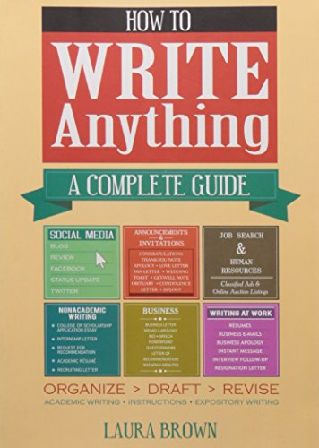 How to Write Anything: A Complete Guide: Laura Brown