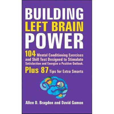 Building Left Brain Power: Allen D. Bragdon,David Gamon