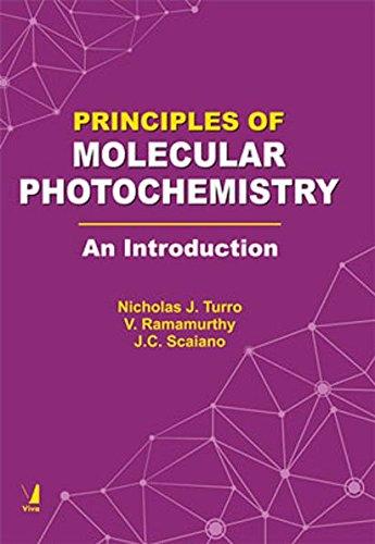 Principles of Molecular Photochemistry: An Introduction: Nicholas J. Turro,V. Ramamurthy,J.C. ...
