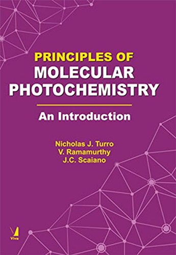 Principles Of Molecular Photochemistry : An Introduction: Turro,N.J. & Ramamurthy,V.