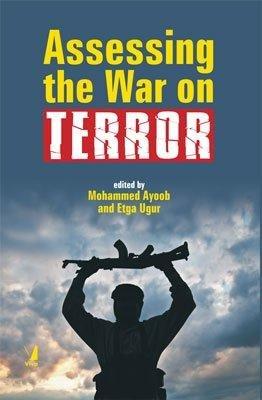Assessing the War on Terror: Mohammed Ayoob & Etga Ugur (Eds)