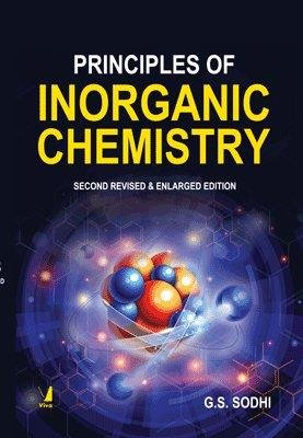 Principles of Inorganic Chemistry (Second Revised and Enlarged Edition): G.S. Sodhi