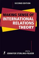 Making Sense of International Relations Theory: edited by Jennifer Sterling-Folker