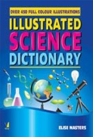 Illustrated Science Dictionary (Over 450 Full Colour Illustrations): Elise Masters