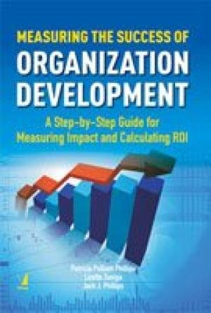 Measuring the Success of Organization Development: Measuring the Success of Organization ...