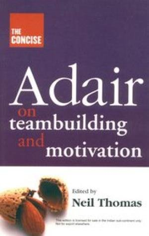 9788130930930: The Concise Adair on Teambuilding and Motivation