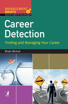 Career Detection: Finding and Managing Your Career: Brian Mclvor