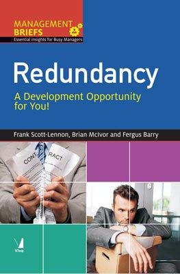 Redundancy: A Development Opportunity for You!: Frank Scott-Lennon,Brian Mclvor,Fergus Barry