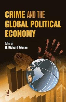 Crime and the Global Political Economy: H. Richard Friman (Ed.)